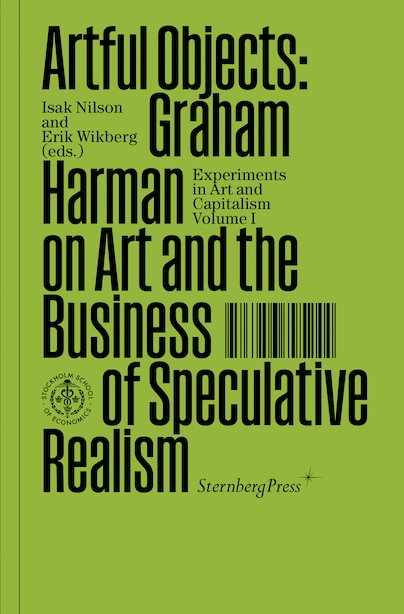 Artful Objects: Graham Harman On Art And The Business Of Speculative Realism by Graham Harman
