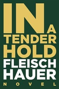 In A Tender Hold by Wolfram Fleischhauer