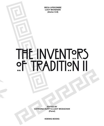 Beca Lipscombe & Lucy Mckenzie: The Inventors Of Tradition Ii by Beca Lipscombe