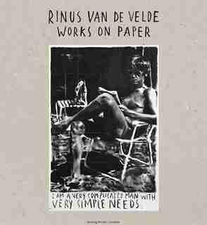 Rinus Van de Velde: Works on Paper by Rinus Van De Velde