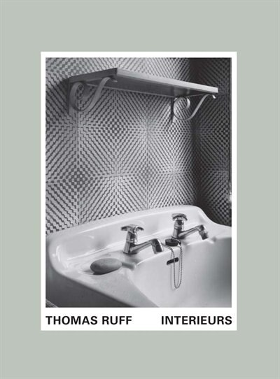 Thomas Ruff: Interieurs by Martin Germann
