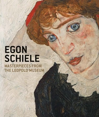 Egon Schiele: Masterpieces from the Leopold Museum by Egon Schiele