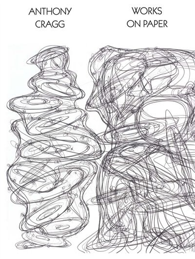 Anthony Cragg: Works on Paper Volume I by Tony Cragg