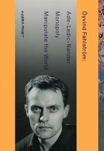 Öyvind Fahlström: Manipulate the World: Connecting Öyvind Fahlström by Oyvind Fahlström
