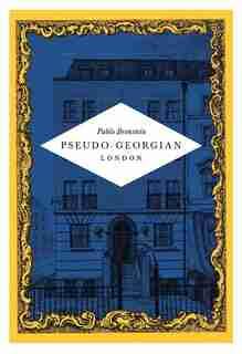 Pablo Bronstein: Pseudo-Georgian London by Pablo Bronstein