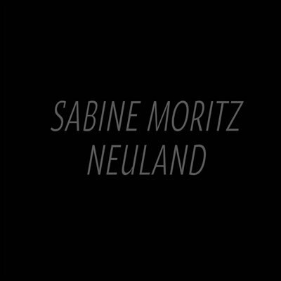 Sabine Moritz: Neuland by Sabine Moritz