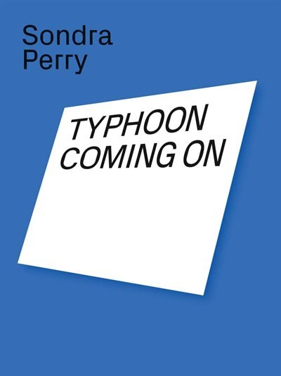 Sondra Perry: Typhoon Coming On by Sondra Perry