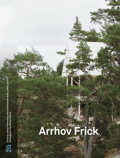 2G: Arrhov Frick: Issue #77 by Juhani Pallasmaa