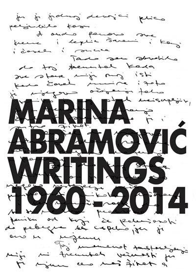 Marina Abramovic: Writings 1960-2014 by Marina Abramovic