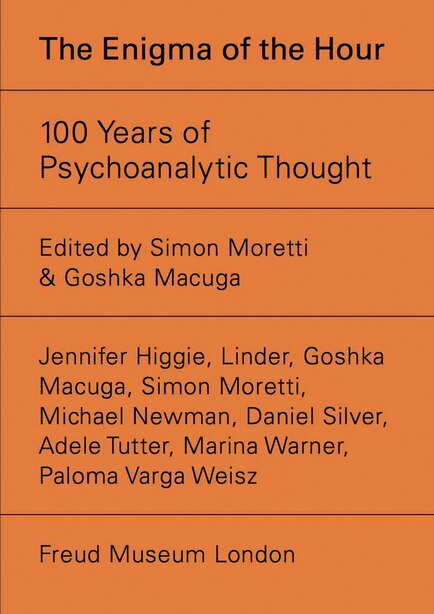 The Enigma Of The Hour: 100 Years Of Psychoanalytic Thought by Goshka Macuga