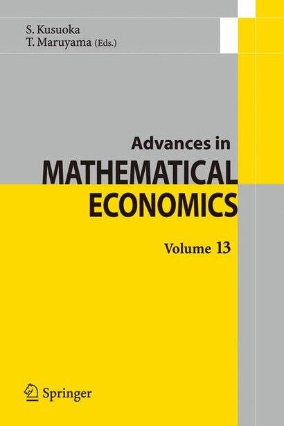 Advances in Mathematical Economics Volume 13 by Shigeo Kusuoka