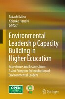 Environmental Leadership Capacity Building in Higher Education: Experience and Lessons from Asian…