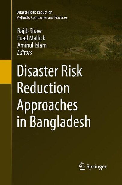 Disaster Risk Reduction Approaches In Bangladesh by Rajib Shaw