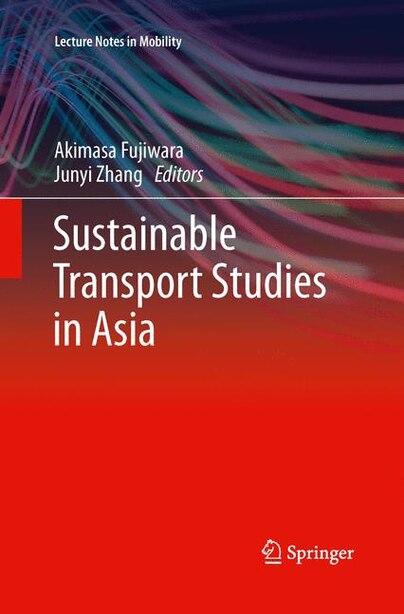 Sustainable Transport Studies In Asia by Akimasa Fujiwara
