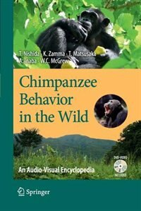 Chimpanzee Behavior in the Wild: An Audio-Visual Encyclopedia by Toshisada Nishida