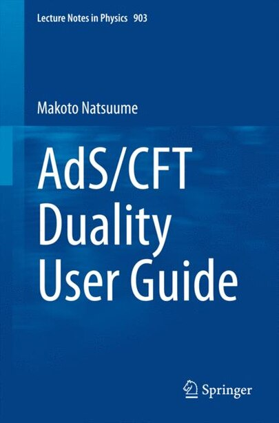 AdS/CFT Duality User Guide by Makoto Natsuume