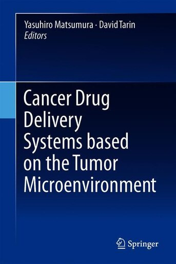 Cancer Drug Delivery Systems Based On The Tumor Microenvironment by Yasuhiro Matsumura