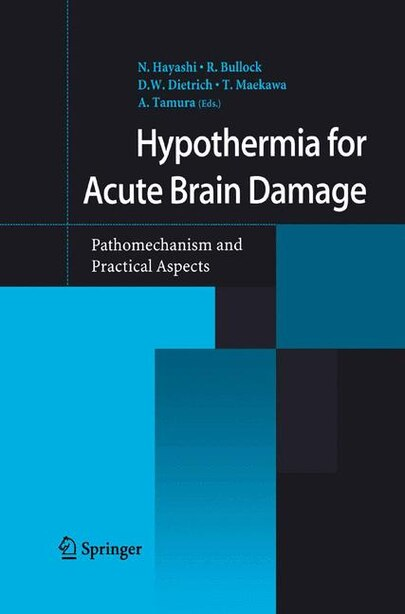 Hypothermia for Acute Brain Damage: Pathomechanism and Practical Aspects by N. Hayashi