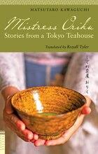 Mistress Oriku: Stories From A Tokyo Teahouse