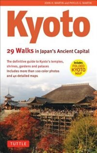 Kyoto, 29 Walks In Japan's Ancient Capital: 29 Walks In Japan's Ancient Capital