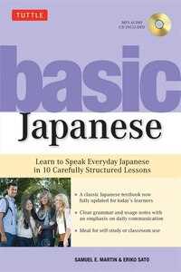 Basic Japanese: Learn To Speak Everyday Japanese In 10 Carefully Structured Lessons (mp3 Audio Cd…