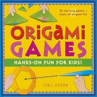Origami Games: Hands-on Fun For Kids!: Origami Book With 22 Games, 21 Foldable Pieces: Great For…