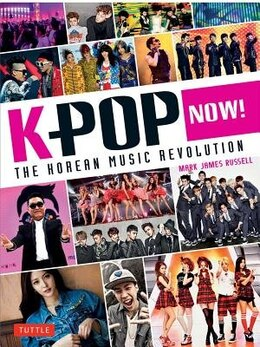 Book K-pop Now!: The Korean Music Revolution by Mark James Russell