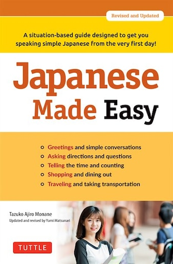 Japanese Made Easy: A Situation-based Guide Designed To Get You Speaking Simple Japanese From The Very First Day! (revi by Tazuko Ajiro Monane