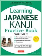 Learning Japanese Kanji Practice Book Volume 2: The Quick And Easy Way To Learn The Basic Japanese…