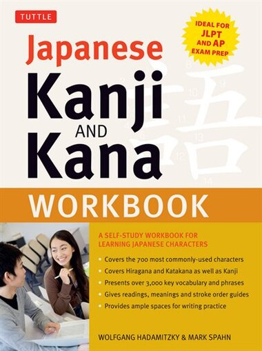 Japanese Kanji And Kana Workbook: A Self-study Workbook For Learning Japanese Characters (ideal For Jlpt And Ap Exam Prep) by Wolfgang Hadamitzky