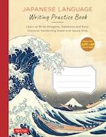 Japanese Language Writing Practice Book: Learn To Write Hiragana, Katakana And Kanji - Character…