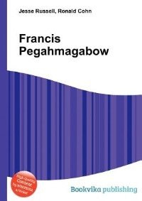 Francis Pegahmagabow de Jesse Russell