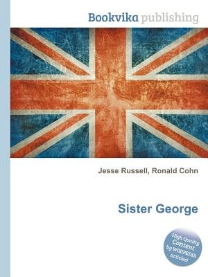 Sister George by Ronald Cohn
