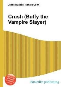 Crush (buffy The Vampire Slayer) de Ronald Cohn