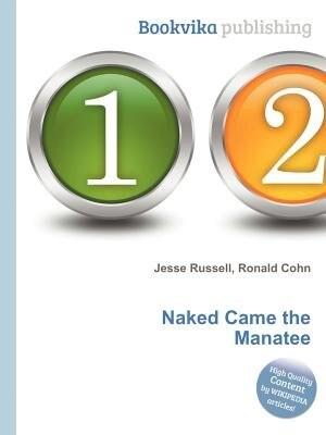 Naked Came The Manatee de Ronald Cohn