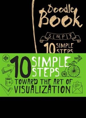 10 Simple Steps Towards The Art Of Visualization: Doodle Book by Eksmo