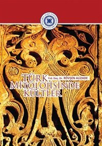 Turk Mitolojisinde Kultler by Rovsen ALIZADE