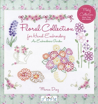 An Embroiderers Garden: Floral Collection For Hand Embroidery by Maria Diaz