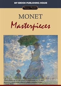 Monet - Masterpieces by My Ebook Publishing House