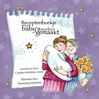 Receptenboekje Hoe Baby's Worden Gemaakt by Carmen Martinez Jover