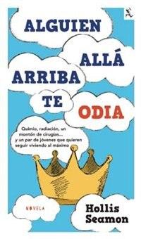 Book Alguien allá arriba te odia by Hollis Seamon