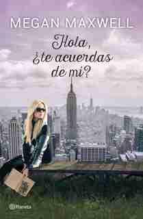 Hola, ¿te acuerdas de mí? by Megan Maxwell
