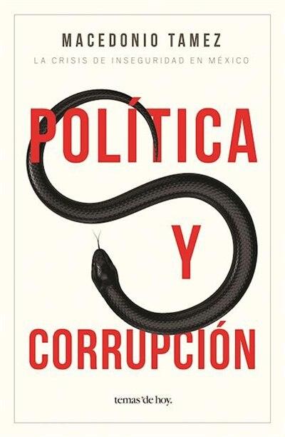 Política y corrupción by Macedonio Tamez