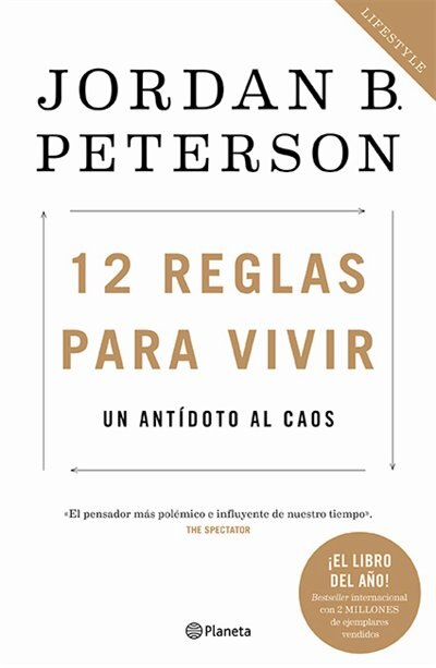 12 Reglas Para Vivir: Un Antídoto Al Caos by Jordan Peterson
