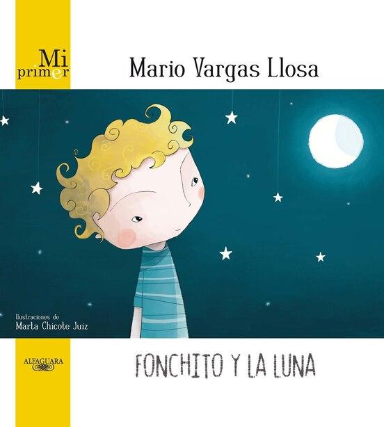 Fonchito Y La Luna / Fonchito And The Moon by Mario Vargas Llosa