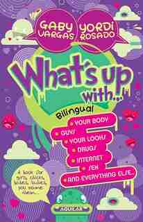 What's Up With... / Quiubole Con... (bilingual Edition) by Gaby Vargas
