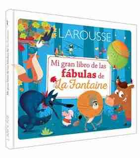 Mi Gran Libro De Las Fábulas De La Fontaine by Jean De La Fontaine