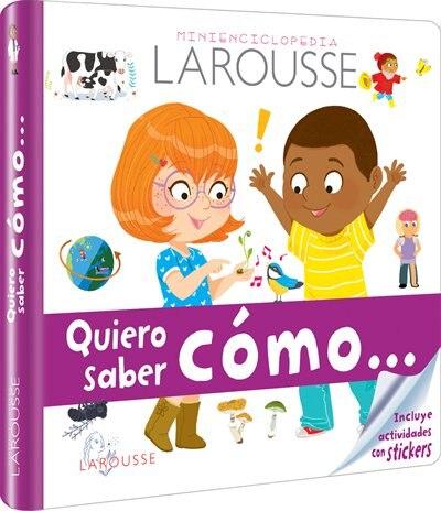 Quiero Saber Cómo by Ediciones Larousse