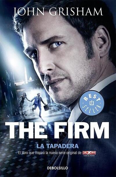 La Tapadera / The Firm by John Grisham