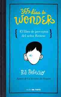 365 Días De Wonder. El Libro De Preceptos Del Señor Brown / 365 Days Of Wonder: Mr. Browne's Book Of Precepts by R. J. Palacio